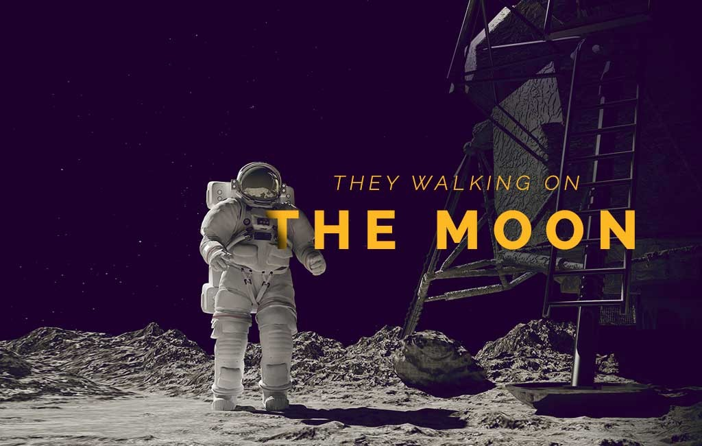 They walked on the moon