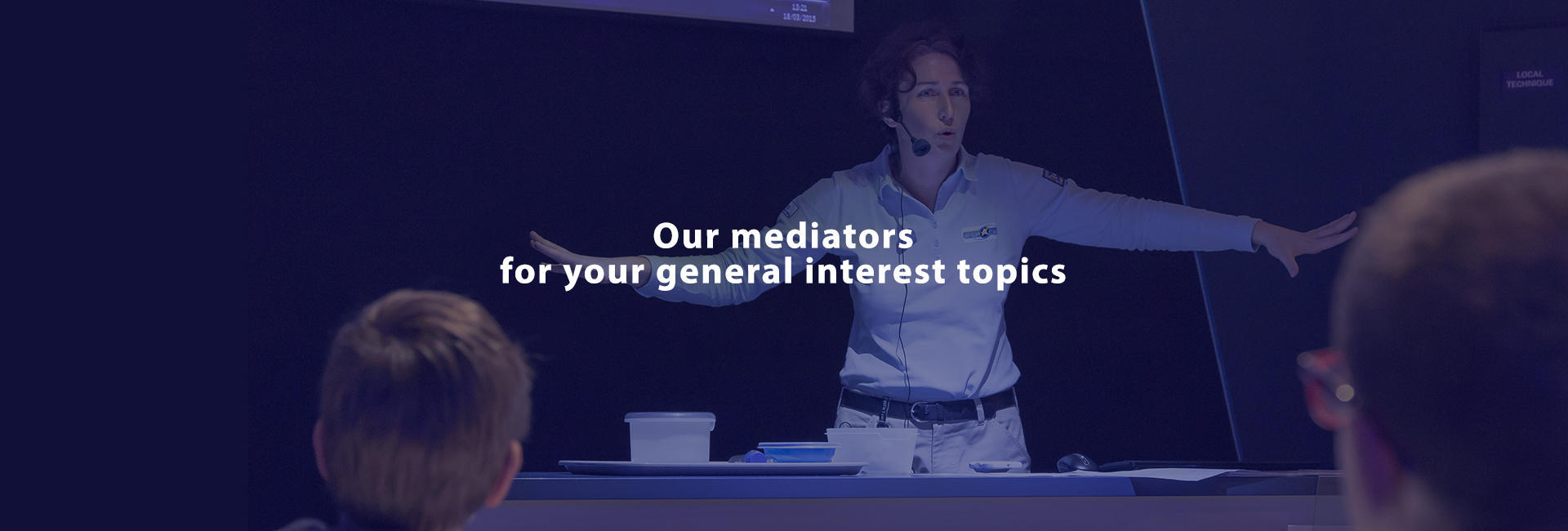 Our mediators for yours general interest topics