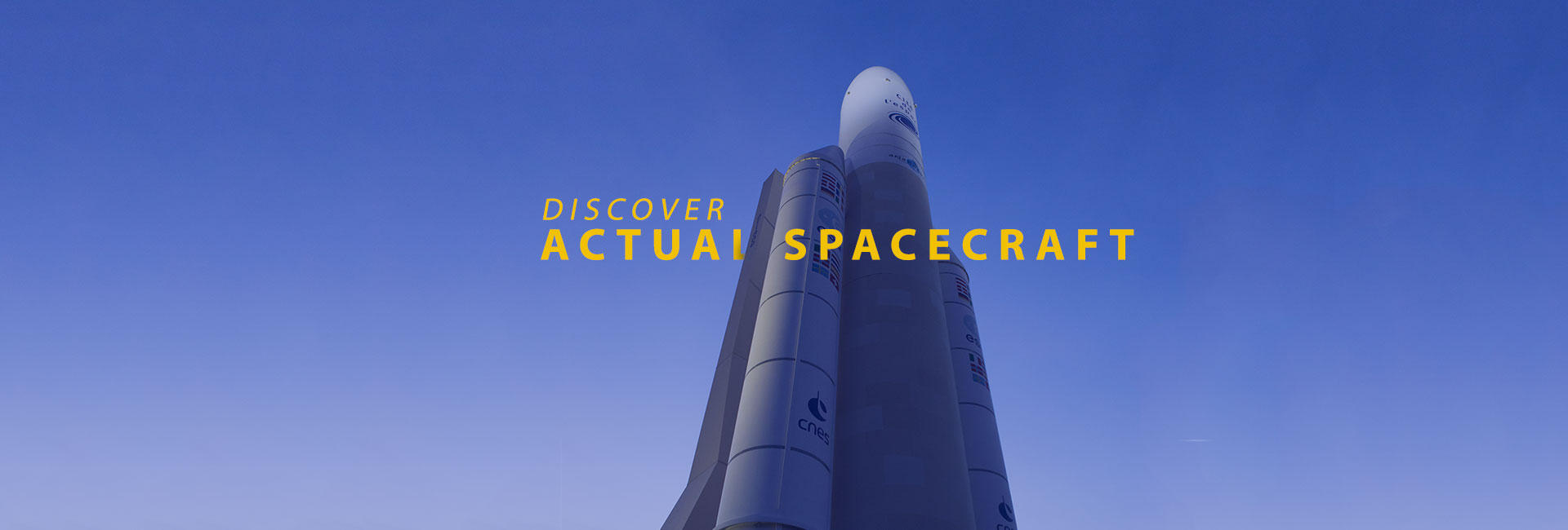 Discover actual Spacecraft
